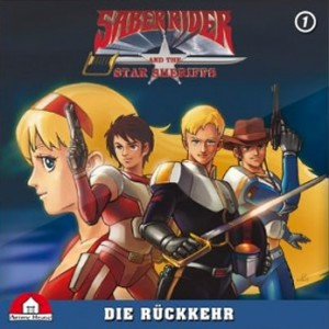 Saber Rider and the Star Sherrifs – Hörspiel – Vol.1